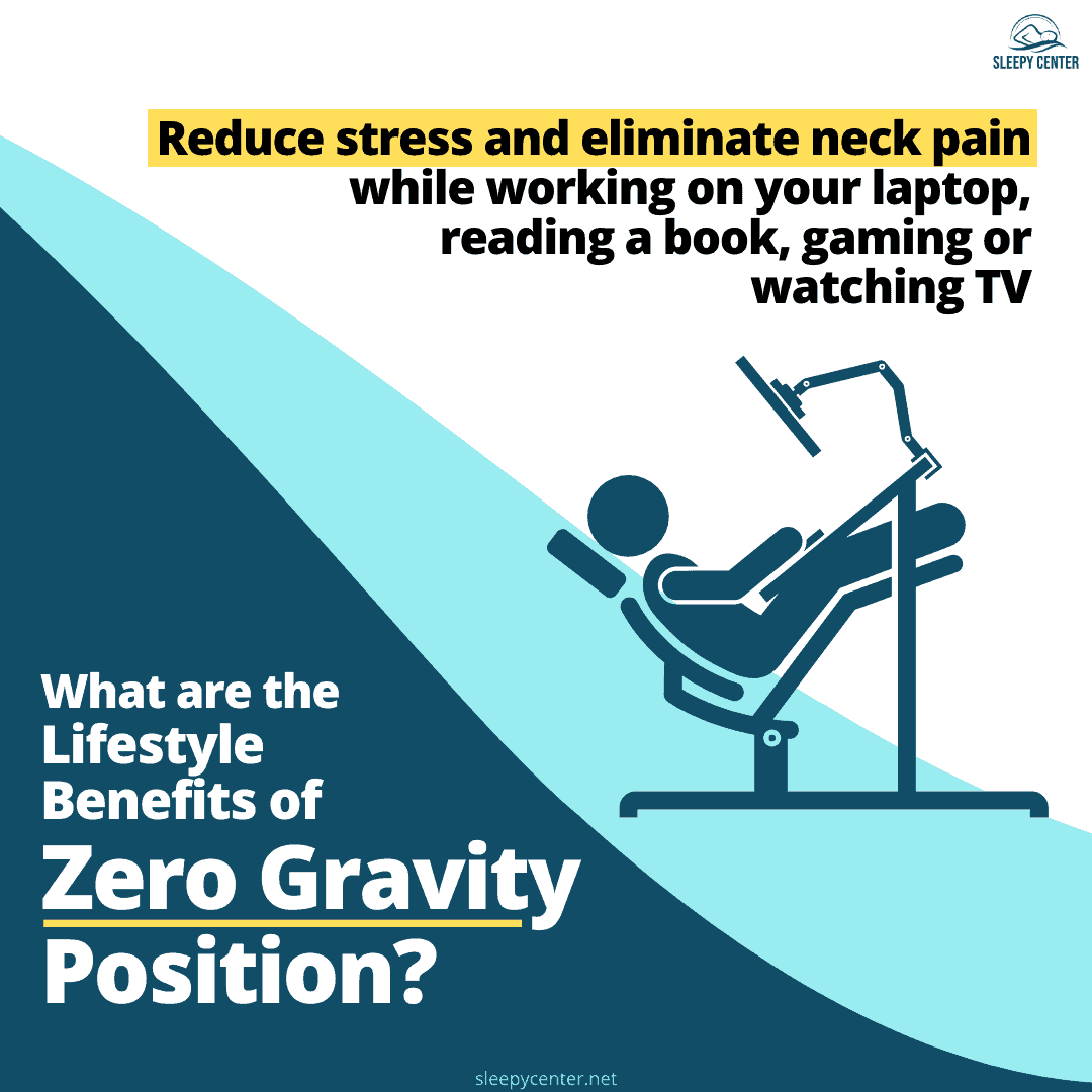 Zero gravity position - Lifesyle benefits