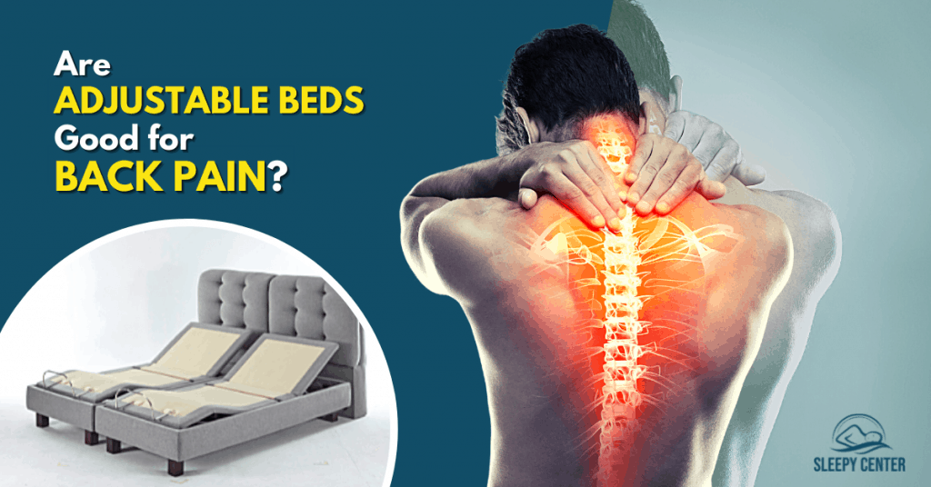 Using an Adjustable Bed for Back Pain Tips and Benefits